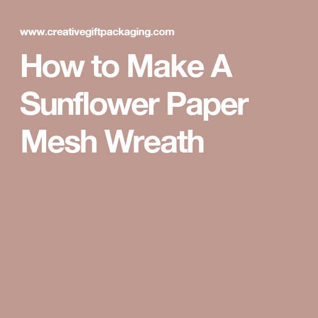 How to Make A Sunflower Paper Mesh Wreath