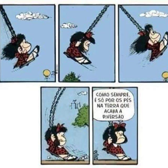 ... é,  porque é mesmo! #Mafalda :)