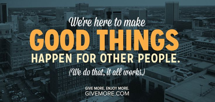 People Doing Good Things For Others We're Here ...