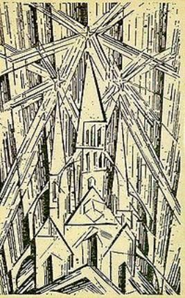 Lyonel Feininger, Cathedral,  wood-cut for the Bauhaus  Manifesto, 1919 (may well be a prototype for deconstruction architecture)