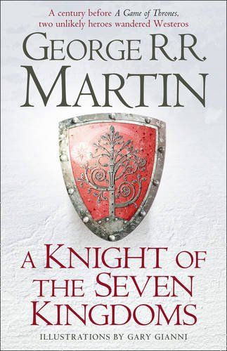 A Knight of the Seven Kingdoms (Song of Ice & Fire Prequel) (George R. R. Martin),#gameofthrones