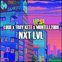 ŁOUD & Troy Kete & Montell2099 - NXT LVL (Original Mix) by Troy Kete on SoundCloud