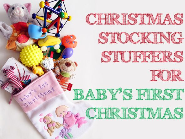 Christmas Stocking Stuffer Ideas for Baby's First Christmas. @Michelle Sanders some are for girls but you could totally do the rest for P!