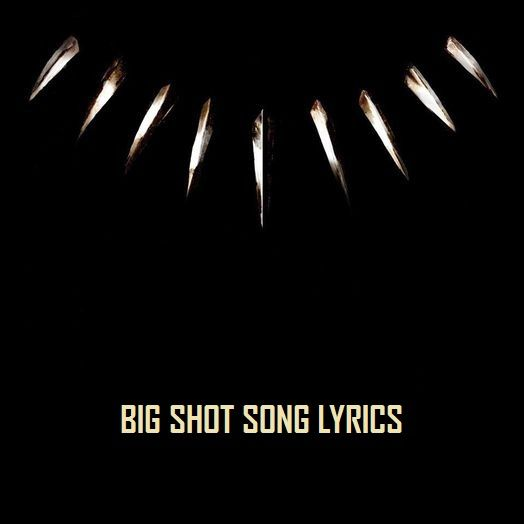 Description:- Big Shot Song Lyrics are provided in this article. Big Shot Song is the new upcoming english song. Interscope Records is the music label under which is Sung by Famous Singer Kendrick Lamar & Travis Scott. Which the song is releasing on 9 February 2018. Black Panther The Album (Music From And Inspired By) is the latest album of All Singer Blake, Jay Rock, Kendrick Lamar,
