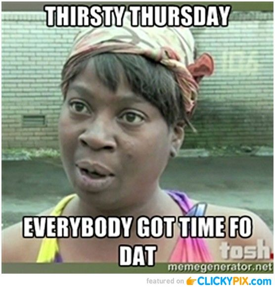 19 best images about Thirsty Thursday on Pinterest | Funny ...