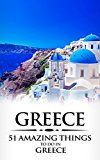 Greece: Greece Travel Guide: 51 Amazing Things to Do in Greece (2017 Travel Guides Athens Travel Rhodes Trave Crete Travel Santorini Travel Greek Islands) by 51 Amazing  Things (Author) Greece (Introduction) Athens (Preface) #Kindle US #NewRelease #Travel #eBook #ad