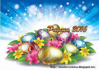 "Nombres "" Eloisa "": Pascua 2016 Nombres"