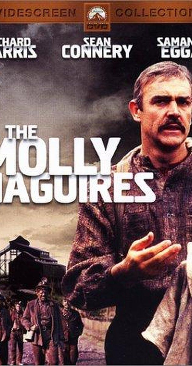 Directed by Martin Ritt.  With Sean Connery, Richard Harris, Samantha Eggar, Frank Finlay. Life is rough in the coal mines of 1876 Pennsylvania. A secret group of Irish immigrant miners, known as the Molly Maguires, fights against the cruelty of the mining company with sabotage and murder. A detective, also an Irish emigrant, is hired to infiltrate the group and report on its members. But on which side do his sympathies lie?