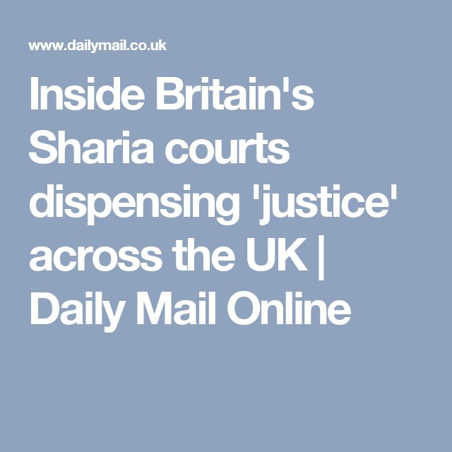 Inside Britain's Sharia courts dispensing 'justice' across the UK | Daily Mail Online