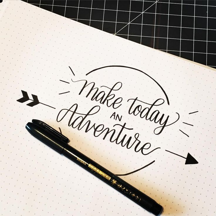 Hand lettered quote for bullet journal - make today an adventure