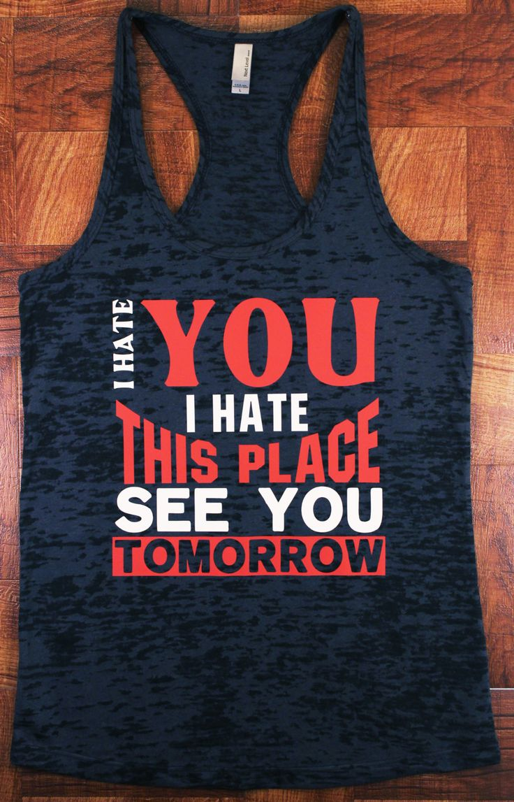 Women's I Hate You I Hate This Place See You Tomorrow Fitness Tank Workout Crossfit tank. Motivational Tank. Casual Tank. Cute Exercise Tank by FightOnCouture on Etsy