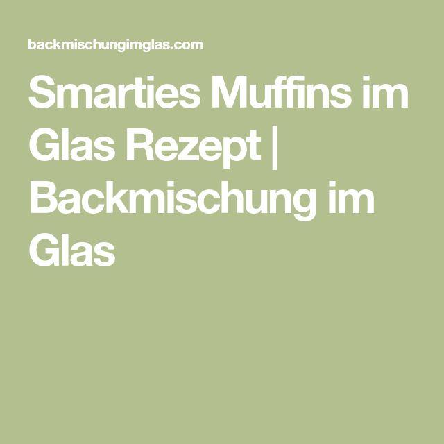Smarties Muffins im Glas Rezept | Backmischung im Glas