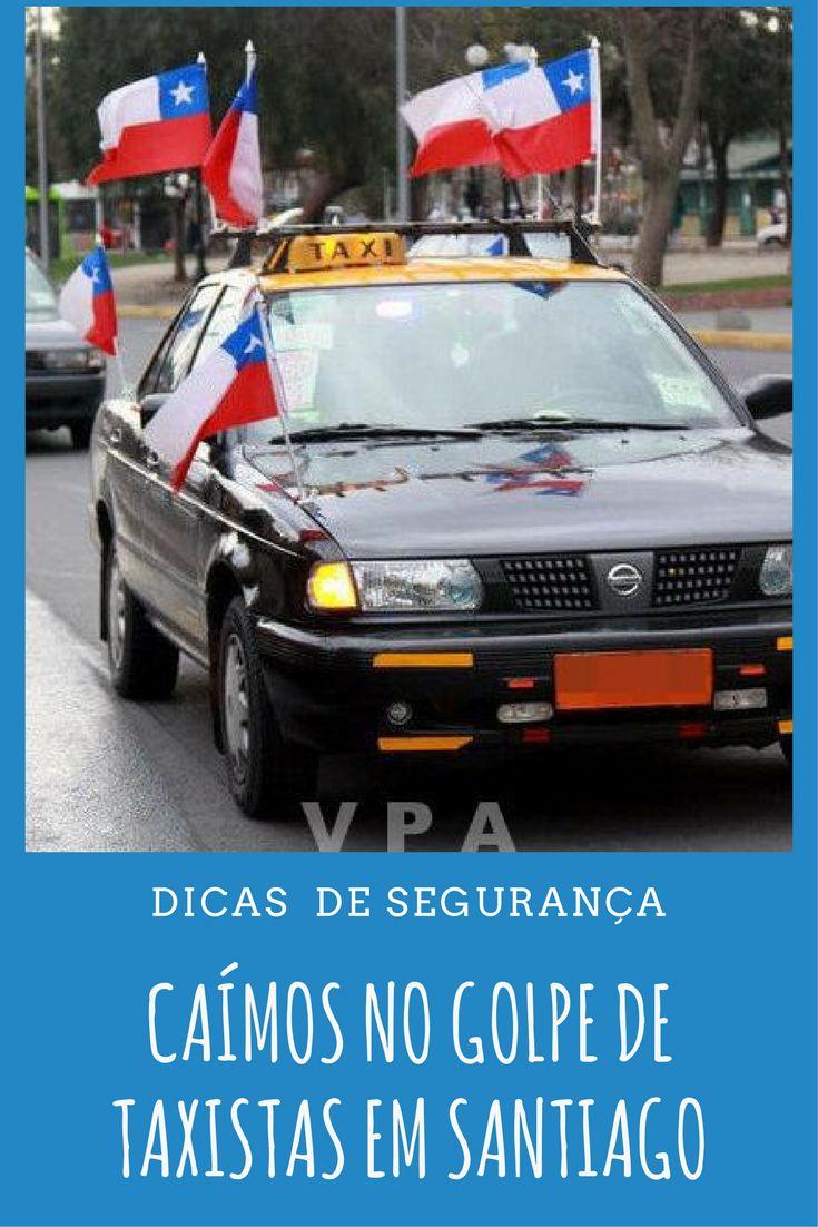 Viagem marcada para Santiago do Chile? Descubra alguns golpes praticados por taxistas e saiba onde eles geralmente acontecem.