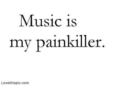 Music is my painkiller love quotes quote teen girl quotes teen quotes