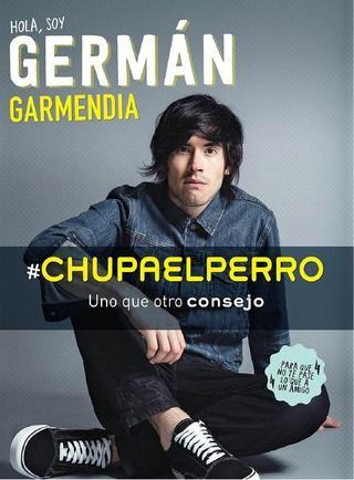 #ChupaElPerro  Libro del famoso yuotuber  German Garmendia, basta de rodeos y ! A CHUPAR EL PERRO¡