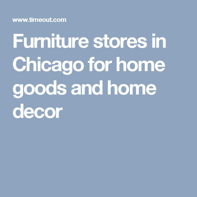 The Best Furniture Stores In Chicago