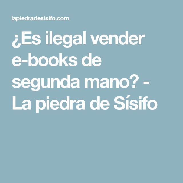¿Es ilegal vender e-books de segunda mano? - La piedra de Sísifo