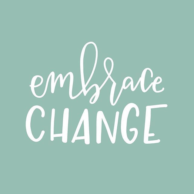 Change is inevitable. Sometimes uncomfortable and often scary.  The only way out is through, and embracing change makes for a much more comfortable transition than resistance. ✌