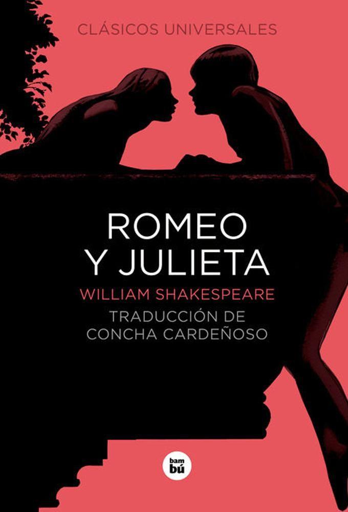 Top De Novelas Clásicas Que Deberías Leer Una Vez En La Vida Libros Clásicos Romeo Y Julieta Romeo Y Julieta Libro