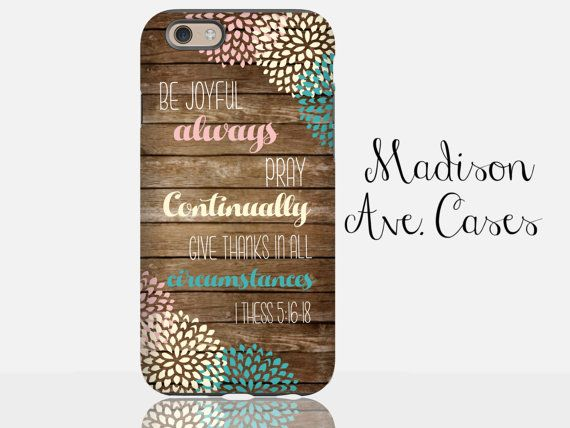 Be Joyful Always Pray Continually Give Thanks in All Circumstances 1 Thessalonians 5:16-18 Godly Christian Bible Verse Samsung iPhone 6 Case