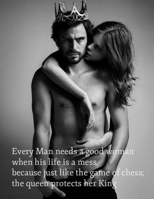 every man needs a good woman