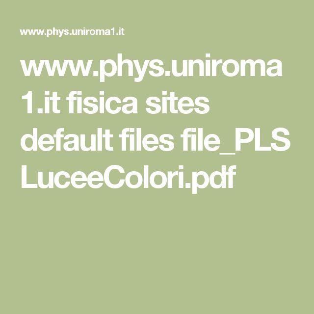 www.phys.uniroma1.it fisica sites default files file_PLS LuceeColori.pdf