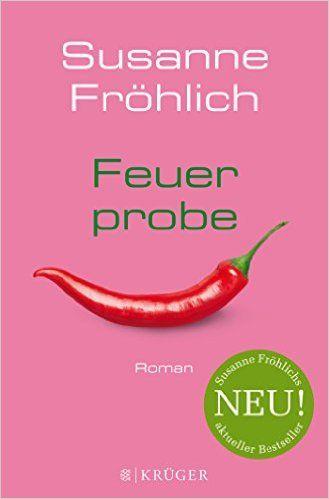 Feuerprobe: Roman: Amazon.de: Susanne Fröhlich: Bücher