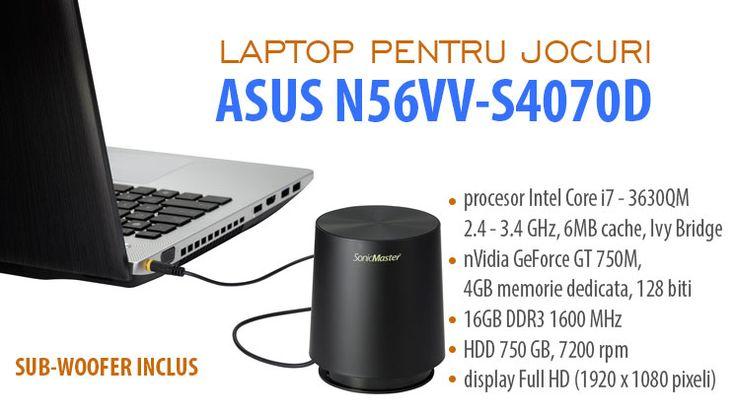 Asus N56VV - laptop pentru jocuri noi cu pret bun si performante excelente.