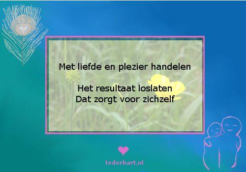 #citaten #doel #middel #liefde #plezier #resultaat