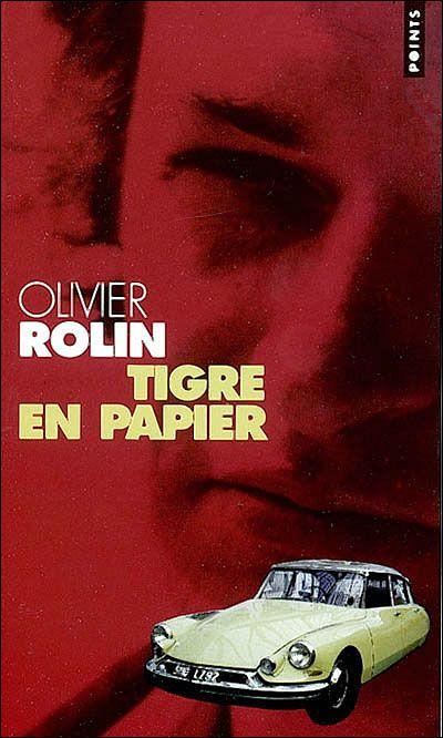 Olivier ROLIN, Tigre en papier