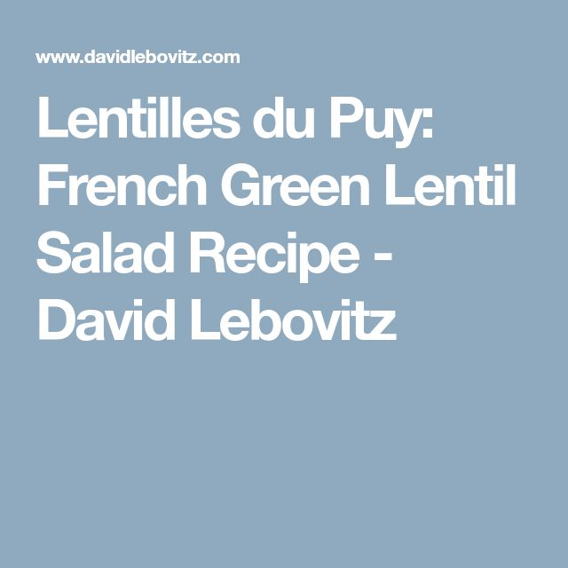 Lentilles du Puy: French Green Lentil Salad Recipe - David Lebovitz