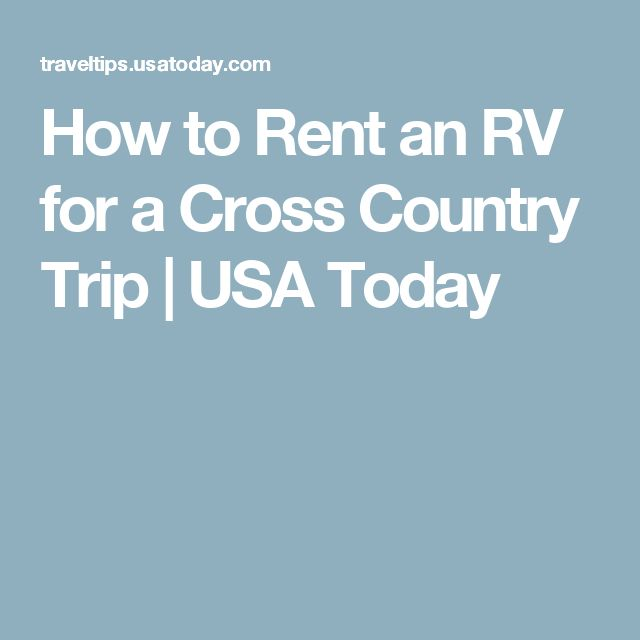 How to Rent an RV for a Cross Country Trip | USA Today