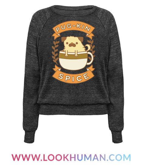 """Show your love of PSL and pugs with this adorable pumpkin spice shirt! This pug shirt, perfect for fans of fall, features an illustration of a pug in a coffee cup, banners, and the phrase """"Pug-kin Spice."""""""