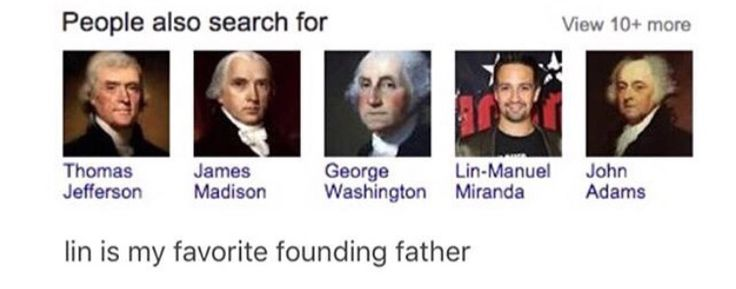 Lin-Manuel Miranda is my favorite founding father