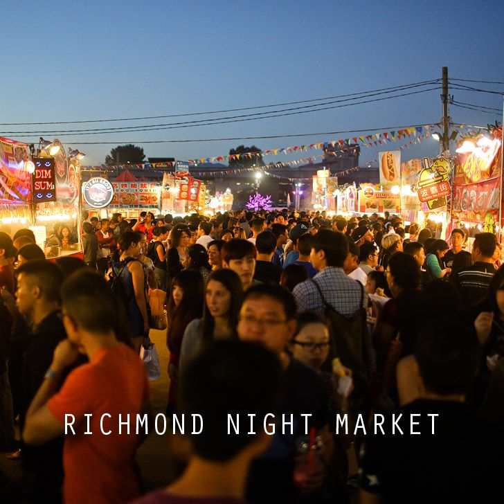 Richmond Night Market // Things you must do in Vancouver BC.