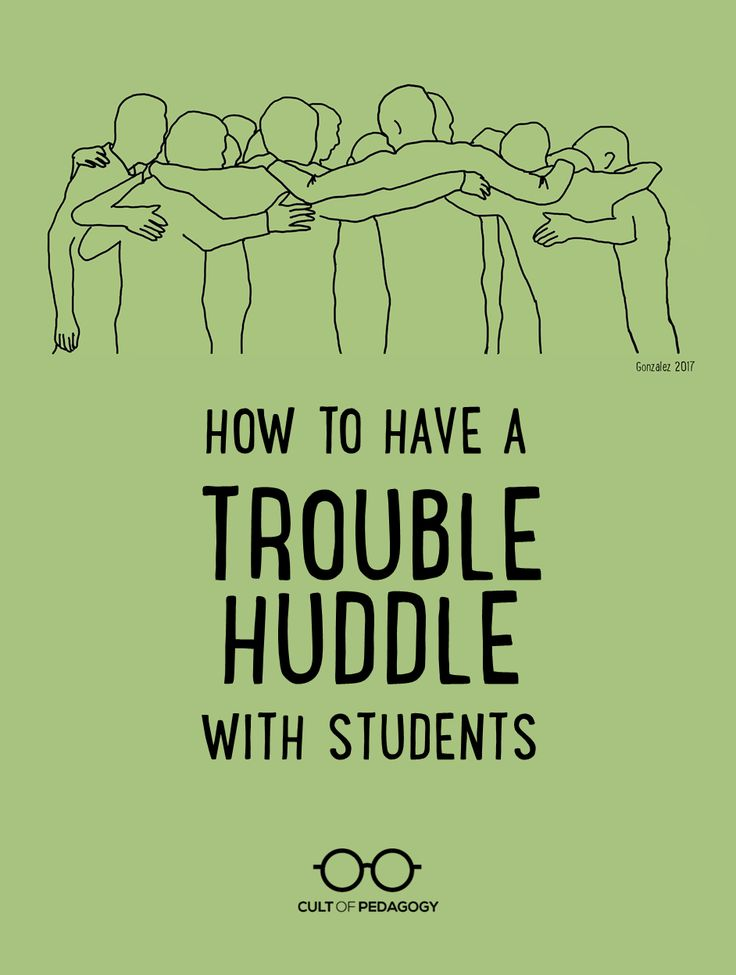 """What's Going on Here? How to Have a Trouble Huddle with Students - With a trouble huddle, you allow your best laid plans to veer off the rails, stop the activity, and ask, """"What's going on here? What seems to be the problem?"""""""
