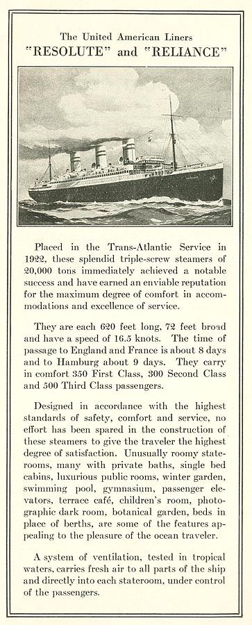 An excellent site steamship reference site: http://www.timetableimages.com/maritime/index.htm - United American Lines - Hamburg-American Line - Hapag - Resolute - Reliance - Albert Ballin - Deutschland