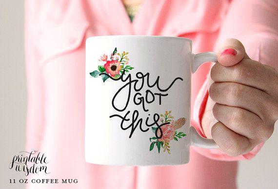 Coffee Mug Ceramic mug quote mug you got this by PrintableWisdom