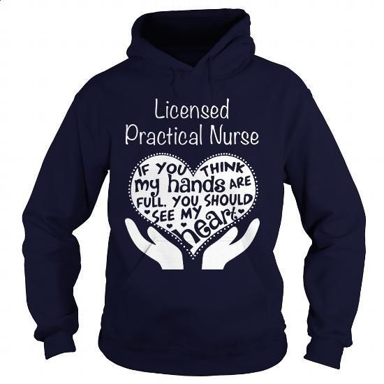 LICENSED PRACTICAL NURSE - FULL OF LOVE - #hoodies for girls #t shirt design…