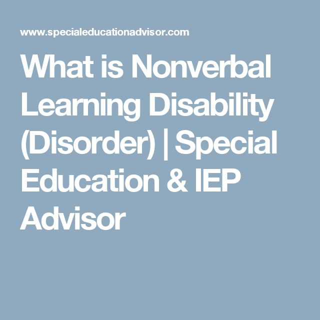 What is Nonverbal Learning Disability (Disorder) | Special Education & IEP Advisor