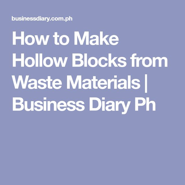 How to Make Hollow Blocks from Waste Materials | Business Diary Ph