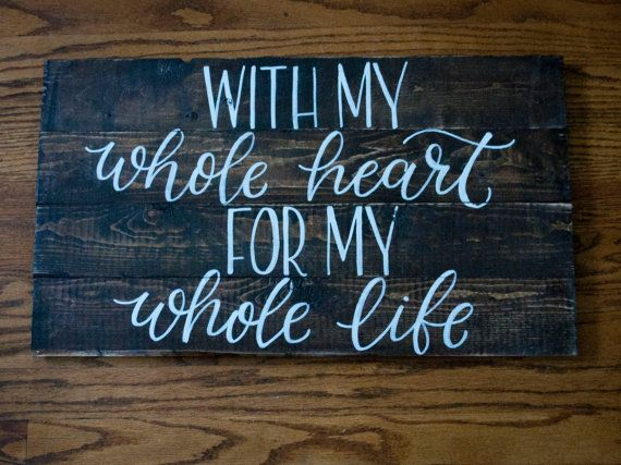 With My Whole Heart For My Whole Life Wood by LauraHinesDesign
