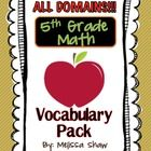 142 PAGES of Resources for teaching 5th Grade Math Common Core vocabulary for all 5 Domains!  Vocabulary is a very important part of the new Common...