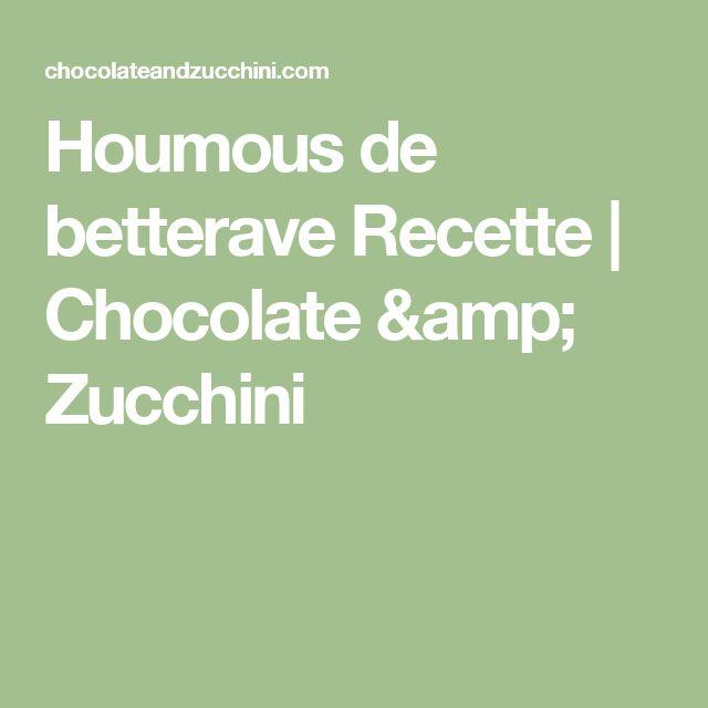Houmous de betterave Recette | Chocolate & Zucchini