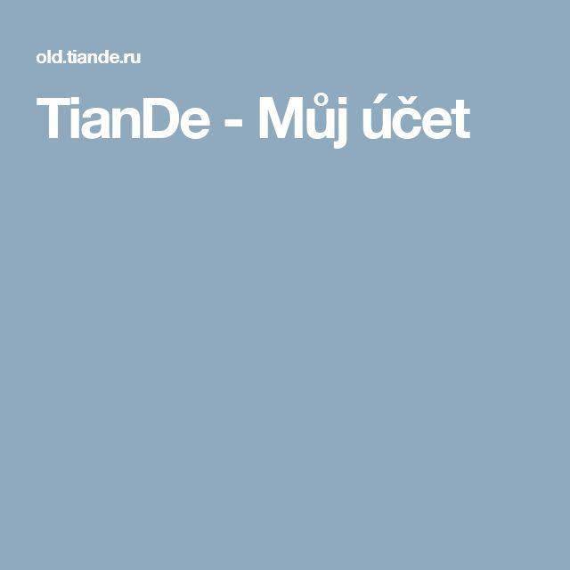 TianDe - Můj účet