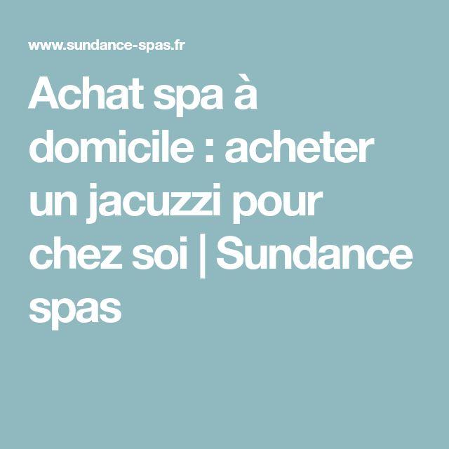 Achat spa à domicile : acheter un jacuzzi pour chez soi | Sundance spas
