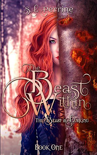 The Beast Within by SL Perrine https://www.amazon.com/dp/B06XBF8LD5/ref=cm_sw_r_pi_dp_x_SHK5ybB1NWSZB