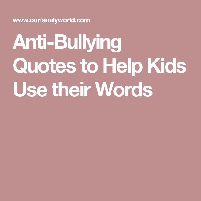 1000+ Bullying Quotes on Pinterest | Bullies, Stop ...
