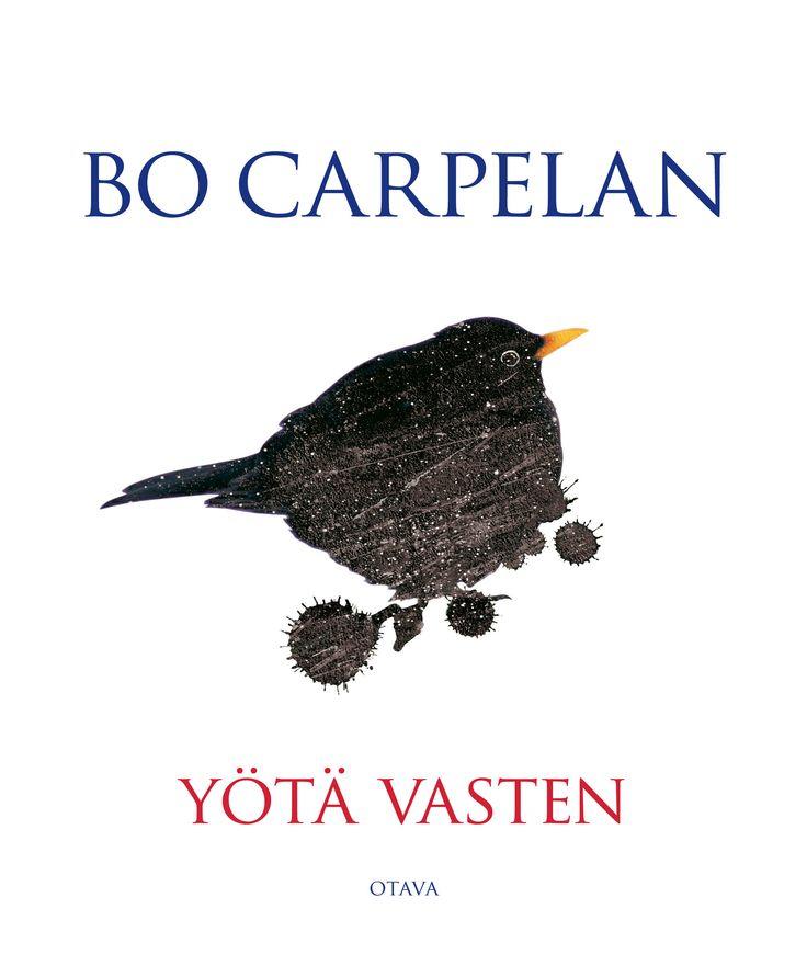 Title: Yötä vasten   Author: Bo Carpelan   Designer: Timo Numminen