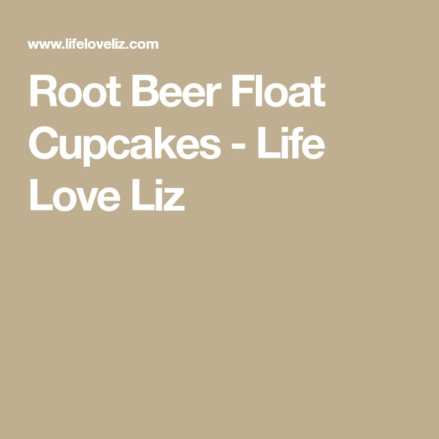 Root Beer Float Cupcakes - Life Love Liz